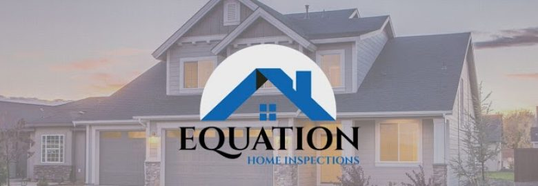 Equation Home Inspections